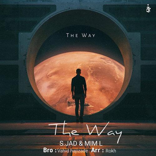 دانلود آهنگ جدید اس.جاد و میم اِل The Way